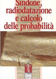 Bruno Barberis, Piero Savarino, Sindone, radiodatazione e calcolo delle probabilità.