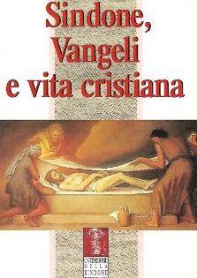 Giuseppe Ghiberti, Sindone, Vangeli e vita cristiana.